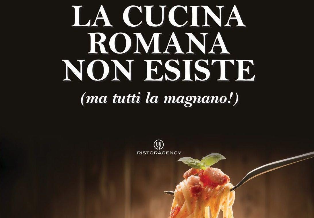 La cucina romana non esiste ma tutti la magnano for La cucina romana