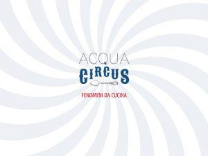 AcquaCircus: cena a quattro mani da Acquolina con Lippi e Ruggeri