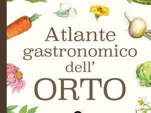 Atlante gastronomico dell'orto, il nuovo volume targato Slow Food Editore