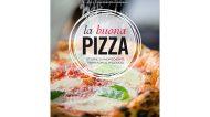 La buona pizza. Storie di ingredienti, territori e pizzaioli