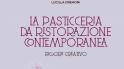 La Pasticceria Da Ristorazione Contemporanea, il nuovo libro del pastry chef Giuseppe Amato