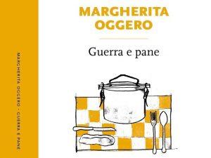 Slow Food Editore: in edicola Guerra e Pane di Margherita Oggero