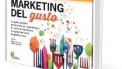 """""""Marketing del gusto"""": come comunicare nel food"""
