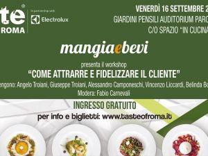 Come attrarre e fidelizzare il cliente: il nostro workshop a Taste of Roma