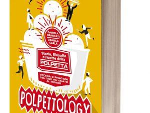 """Polpettology: storia, filosofia e ricette del cibo """"glocal"""" più amato al mondo"""
